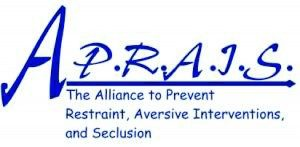 The Alliance to Prevent restraint, Aversive Intervention and Seclusion (APRAIS) Logo